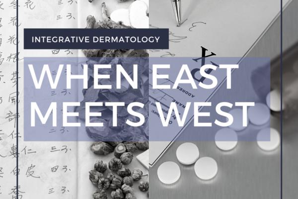 integrative dermatology - when east meets west title slide